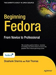 Beginning Fedora: From Novice to Professional (Beginning from Novice to Professional)