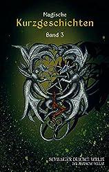 Schwarzer Drachen Magische Kurzgeschichten: Band 3