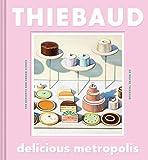 Delicious Metropolis: The Desserts and Urban Scenes of Wayne Thiebaud
