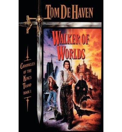 [ [ [ Walker of Worlds: Chronicles of the King's Tramp, Book 1[ WALKER OF WORLDS: CHRONICLES OF THE KING'S TRAMP, BOOK 1 ] By De Haven, Tom ( Author )Jun-01-1990 Paperback