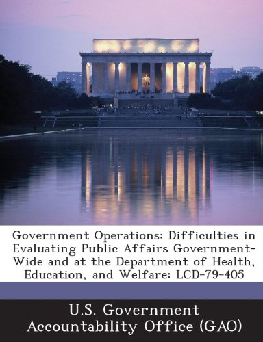 Wide Lcd (Government Operations: Difficulties in Evaluating Public Affairs Government-Wide and at the Department of Health, Education, and Welfare: LCD)