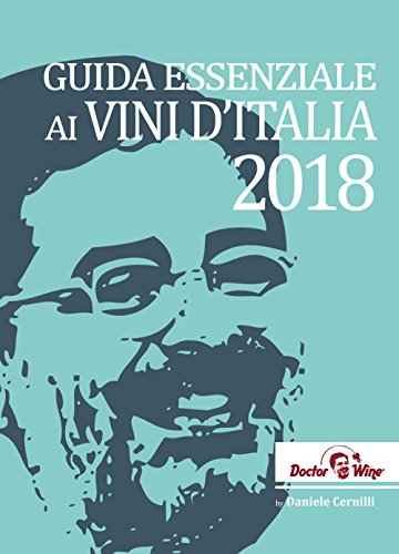 Guida essenziale ai vini d'Italia 2018. Ediz. italiana e inglese