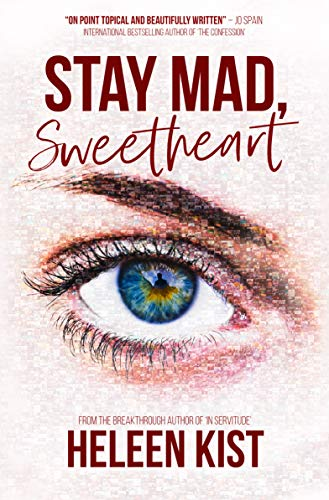 Stay Mad, Sweetheart by [Kist, Heleen]