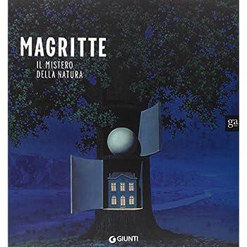 Magritte. Il Mistero Della Natura. Catalogo Della Mostra (Milano, 22 Novembre 2008-29 Marzo 2009). Ediz. Illustrata