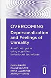 Overcoming Depersonalisation and Feelings of Unreality: A self-help guide using cognitive behavioural techniques (Overcoming Books)