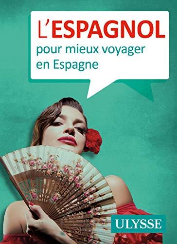 L'espagnol pour mieux voyager en Espagne (Guide de conversation) por Julie Brodeur