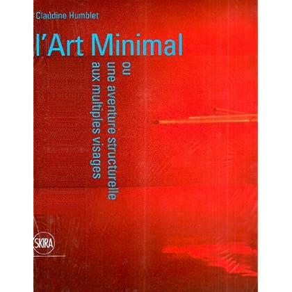 L'Art Minimal : Ou Une aventure structurelle aux multiples visages