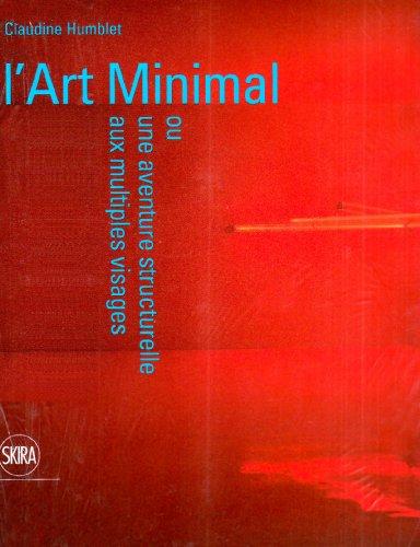 L'Art Minimal : Ou Une aventure structurelle aux multiples visages par Claudine Humblet