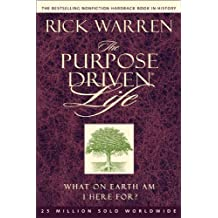 By Rick Warren The Purpose Driven Life: What On Earth Am I Here For? (1st Edition) [Paperback]
