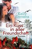 Ein Kuss in aller Freundschaft: Roman