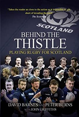 Behind the Thistle: Playing Rugby for Scotland (Behind the Jersey Series) by Arena Sport
