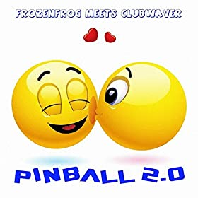FrozenFrog meets Clubwaver-Pinball 2.0 (The Next Story)