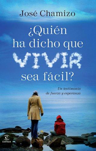 Descargar Libro ¿Quién ha dicho que vivir sea fácil? de José Chamizo de la Rubia