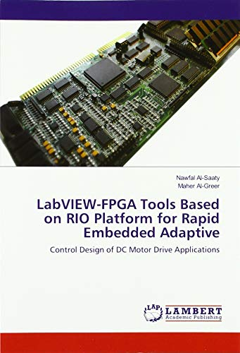 LabVIEW-FPGA Tools Based on RIO Platform for Rapid Embedded Adaptive: Control Design of DC Motor Drive Applications Embedded Control
