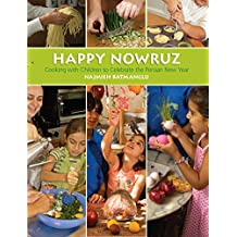 Happy Nowruz: Cooking with Children to Celebrate the Persian New Year (English Edition)