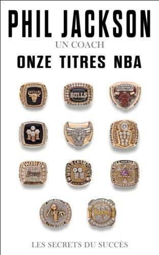 Phil Jackson un coach onze titres NBA Les secrets du succs