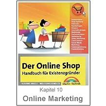Online Marketing - Neukundengewinnung, Produktmarketing und Kundenbindung (OnlineShopBuch 10)