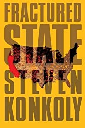 Fractured State (Fractured State Series) by Steven Konkoly (2016-05-17)