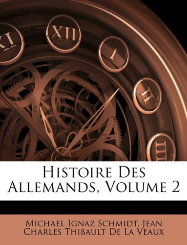 Histoire Des Allemands, Volume 2