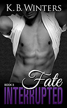 Fate Interrupted Book 3 by [Winters, KB]