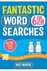 Fantastic Wordsearches for 6 Year Olds: Fun, mind-stretching puzzles to boost children's word power! (Fantastic Wordsearches for Kids) Paperback