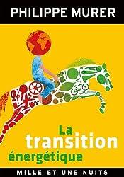 La Transition énergétique : Une énergie moins chère, un million d'emplois créés (Les Petits Libres)