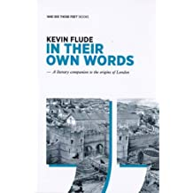 In their Own Words - a literary companion to the origins of London