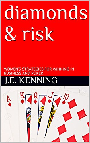 diamonds-risk-womens-strategies-for-winning-in-business-and-poker-english-edition
