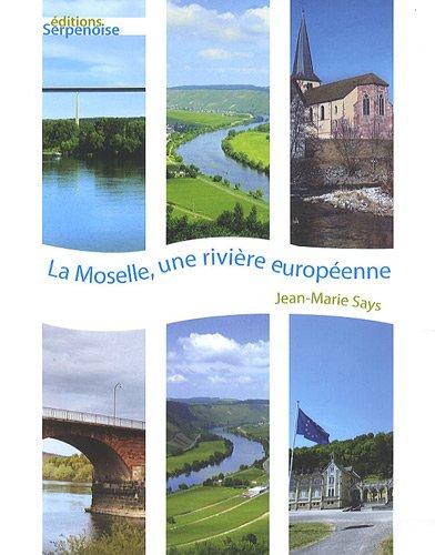Moselle, une rivière européenne