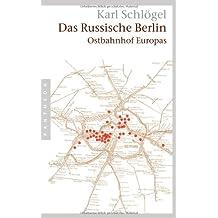 Das russische Berlin: Ostbahnhof Europas