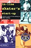 Telecharger Livres In Line Skater s Start Up A Beginner s Guide to In Line Skating and Roller Hockey Start Up Sports series by Doug Werner 1995 06 01 (PDF,EPUB,MOBI) gratuits en Francaise