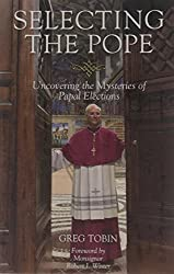 Selecting the Pope: Uncovering the Mysteries of Papal Elections