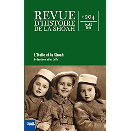 Revue d'histoire de la shoah nº204: L'Italie et la Shoah vol 1 : Le fascisme et les Juifs