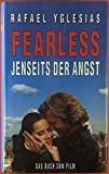 Fearless. Jenseits der Angst. Das Buch zum Film.