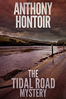 The Tidal Road Mystery by [Hontoir, Anthony]