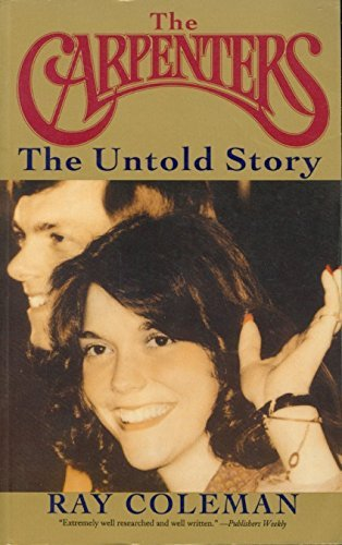 The Carpenters: The Untold Story : An Authorized Biography by Ray Coleman (1995-04-01)