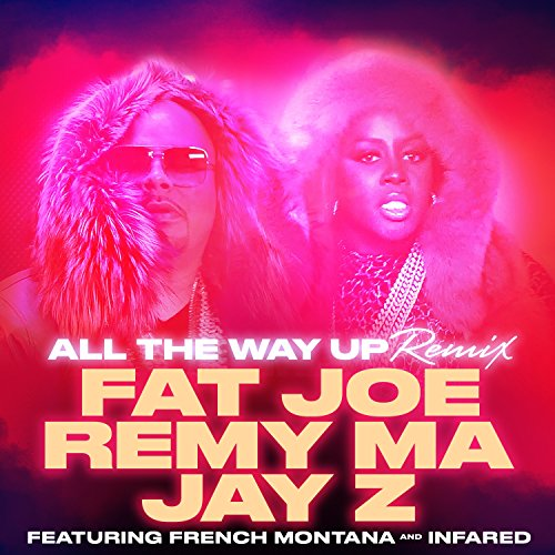All The Way Up (Remix) (feat. ...