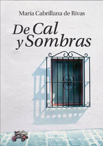 De Cal y Sombras por María Cabrillana de Rivas