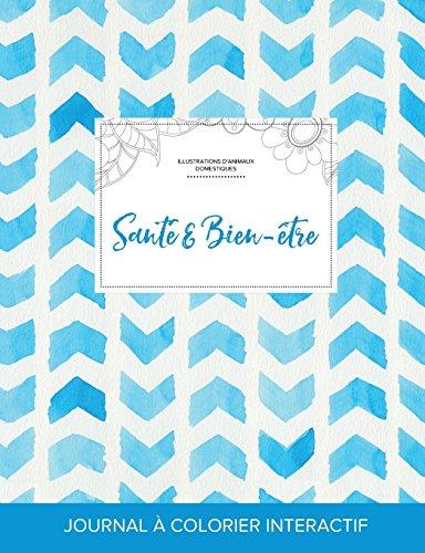 Journal de Coloration Adulte: Sante & Bien-Etre (Illustrations D'Animaux Domestiques, Chevron Aquarelle)