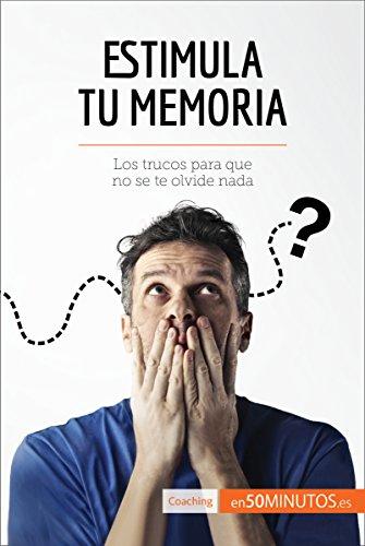 Estimula tu memoria: Los trucos para que no se te olvide nada (Coaching) por 50Minutos.es