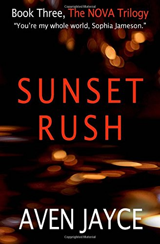 Sunset Rush: Volume 3 (The NOVA Trilogy)