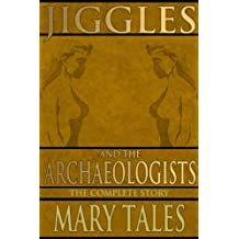 Jiggles and the Archaeologists (The Adventures Of Jiggles Book 2)