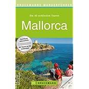 Wanderführer Mallorca: Die 40 schönsten Touren zum Wandern rund um Palma, Soller und das Tramuntana Gebirge, mit Wanderkarte und Höhenprofil für jede Tour