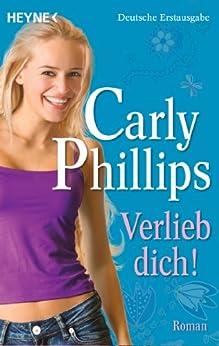 Verlieb dich!: Roman (The Bachelor Blogs 2) von [Phillips, Carly]
