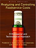 Analyzing and Controlling Foodservice Costs: A Managerial and Technological Approach: A Managerial and Technology Approach