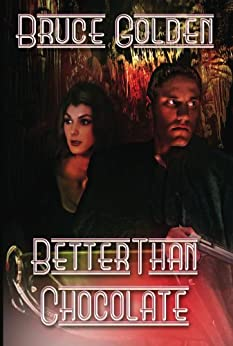 Better Than Chocolate by [Bruce Golden]