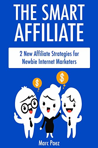 the-smart-affiliate-bundle-2-new-affiliate-strategies-for-newbie-internet-marketers
