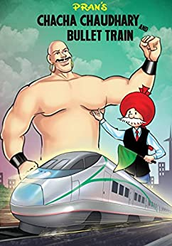 CHACHA CHAUDHARY AND BULLET TRAIN ENGLISH by [SHARMA, PRAN KUMAR]