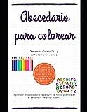 ABECEDARIO PARA COLOREAR: Imágenes del abecedario que ayudan al desarrollo cerebral infantil (para aprender a leer y escribir) (Lecciones de español)