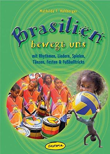 Aus Deutschland Traditionelle Kostüme (Brasilien bewegt uns: mit Rhythmen, Liedern, Spielen, Tänzen, Festen &)